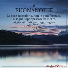 Buonanotte a chi non molla mai Good Night Wishes, Good Morning Good Night, Italian Life, Encouragement, Life Quotes, Dolce, Anna, Humor, Iphone