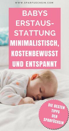 Babys Erstausstattung: minimalistisch, kostenbewusst und entspannt. Das brauchst Du wirklich!