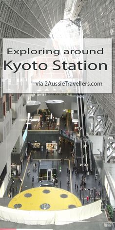 Explore the Kyoto Station precinct and follow on with our Kyoto self guided walk around the city