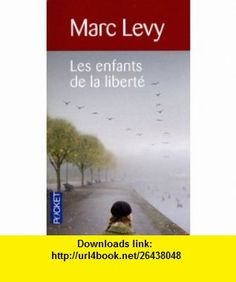 Les Enfants de la Liberte (Pocket) (French Edition) (9782266199568) Marc Levy , ISBN-10: 2266199560  , ISBN-13: 978-2266199568 ,  , tutorials , pdf , ebook , torrent , downloads , rapidshare , filesonic , hotfile , megaupload , fileserve