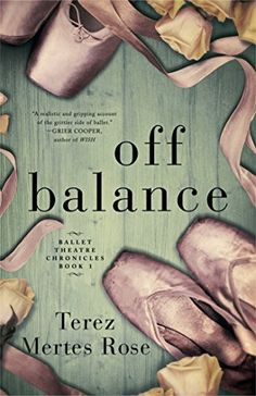 Off Balance (Ballet Theatre Chronicles Book 1) by Terez Mertes Rose http://www.amazon.com/dp/B00WB224IQ/ref=cm_sw_r_pi_dp_22nUvb1JSWE19