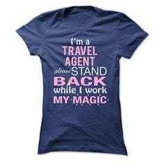 I am a TRAVEL AGENT  Please stand back while I work my  - #tee trinken #vintage sweater. CHECK PRICE => https://www.sunfrog.com/LifeStyle/I-am-a-TRAVEL-AGENT-Please-stand-back-while-I-work-my-magic.html?68278