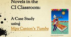 Novels in the CI Classroom: A Case Study using Mira Canion's Tumba Agen Workshop 2016 © 2016 Anny Ewing & Laurie Clarcq AnnyEwing@altamira.org lclarcq@yahoo.com Image used with permission - miracanion.com