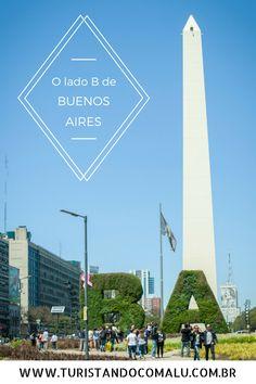 Conheça uma nova Buenos Aires, na Argentina. Passeios diferentes e super bacanas para planejar a sua viagem a um dos principais países da América Latina.