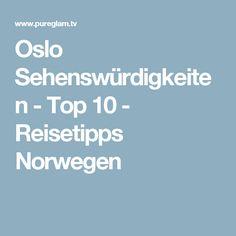 Oslo Sehenswürdigkeiten - Top 10 - Reisetipps Norwegen
