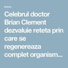 Celebrul doctor Brian Clement dezvaluie reteta prin care se regenereaza complet organismul!