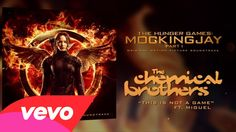 The Chemical Brothers feat. Miguel - This Is Not A Game #TheHungerGames