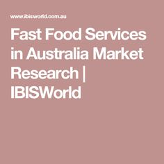 Fast Food Services in Australia Market Research | IBISWorld