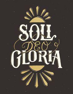 Soli Deo gloria para uma constante consagração a Deus 5 Solas, Soli Deo Gloria, Christian Relationships, Reformed Theology, Church Design, Christian Art, Doodle Art, Graphic Design, Words