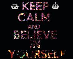 quedate tranquilo y cree en ti mismo