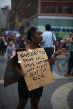 'One day the poor will have nothing left to eat but the rich' Genial pancarta pro Slogan, Eat The Rich, Protest Signs, Thing 1, It Goes On, Wall Street, Street Signs, Writing Inspiration, Character Inspiration