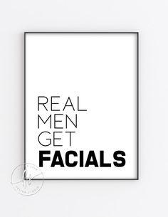 Real Men Get Facials Spa Decor Spa Quote Esthetician Spa Quotes, Beauty Quotes, Palm Beach, Skins Quotes, Spa Room Decor, Esthetics Room, Mens Facial, Spa Design, Medical Spa