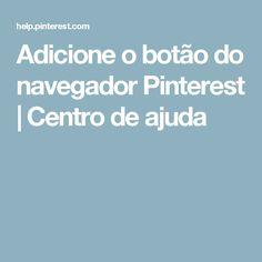 Adicione o botão do navegador Pinterest | Centro de ajuda