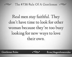 Rules of a Gentleman Shes The One Quotes, Love Quotes, Gentleman Rules, I Love You, My Love, Other Woman, Real Man, Enough Is Enough, Have Time