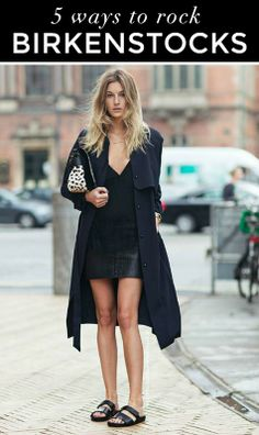 5 Ways To Wear Birkenstocks (and Actually Look Chic)