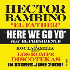 "Here We Go Yo - Hector Bambino ""El Father"" Feat. El Presidente"