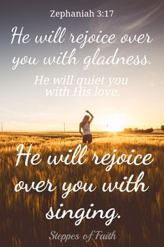 We never need to feel afraid to turn to the Lord. He longs to rejoice over us and give us His loving peace.