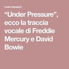 """""""Under Pressure"""", ecco la traccia vocale di Freddie Mercury e David Bowie"""