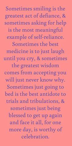 """""""Ás vezes sorrir é o maior ato de rebeldia que se pode cometer, e ás vezes pedir ajuda é o maior exemplo e mais significativo ato de auto-suficiência..."""" - Texts and Quotes"""