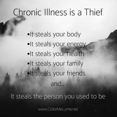 Chronic Illness is a Thief – Blatherings with Terry Fibromyalgia Pain, Chronic Migraines, Chronic Pain, Rheumatoid Arthritis, Chronic Illness Humor, Mental Illness, Complex Regional Pain Syndrome, Chiari Malformation, Pain Quotes