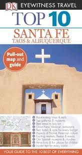 Top 10 Santa Fe, Taos, & Albuquerque [With Map] (DK Eyewitness Top 10 Travel Guides) Eyewitness Travel Guides, New Mexican, Used Books, Santa Fe, Best Hotels, Tao, Mexico, Places, Restaurant