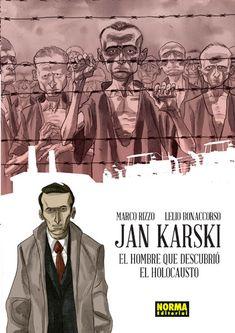 """""""JAN KARSKI. EL HOMBRE QUE DESCUBRIÓ EL HOLOCAUSTO"""" de Bonaccorso Rizzo Escapó de un gulag y del gueto de Varsovia. Sufrió las torturas de las SS y huyó de los bombardeos. Llevaba consigo un secreto que podría haber removido los cimientos del mundo. Estas son las palabras desatendidas del partisano polaco que en 1943 denunció a Churchill y a Roosevelt los horrores de la Shoah. Signatura: C RIZ jan"""