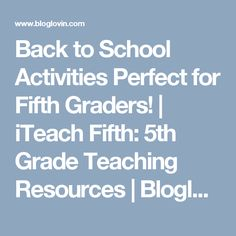 Back to School Activities Perfect for Fifth Graders! | iTeach Fifth: 5th Grade Teaching Resources | Bloglovin'