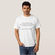 """""""Time destroys the speculation of men but it conf T-Shirt -nature diy customize sprecial design"""