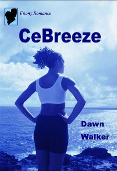 CeBreeze by Dawn Walker