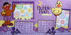 Scrapbook Page - Bubble Bath - 2 page children's Sesame Street  layout with Ernie, and a rubber duck from Everyday Life Album 19. Good page for boys and girls.