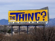 The Thing?: Benson, Arizona - This roadside attraction beckons travelers to find out just what The Thing? A store in Benson, Arizona, supposedly has the answer. Full Moon In Cancer, Cancer Moon, Arizona Attractions, Roadside Attractions, Benson Arizona, Vintage Oddities, Arizona Road Trip, Grand Cross, Meeting Of The Minds