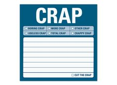 Organize your crap with a Crap sticky note.