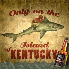After a long day of shark-riding, this jockey knows how to wet his whistle. With Wild Turkey Spiced.