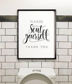 Please seat yourself Bathroom wall decor PRINTABLE wall art Bathroom Prints, Bathroom Wall Decor, Bathroom Signs, Bathroom Ideas, Bathroom Basin, White Bathroom, Bathroom Doors, Basement Bathroom, Simple Bathroom