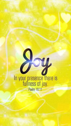 In Your presence Jesus, there is fullness of JOY Joy Quotes, Bible Verses Quotes, Bible Scriptures, Quotes About Joy, Choose Joy, Psalm 16, Soli Deo Gloria, Joy Of The Lord, Favorite Bible Verses