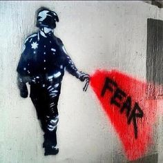 """Fear"", by Banksy - ""Fear is like panic attack that you never be well-prepared! That's why you get killed in a few seconds."""