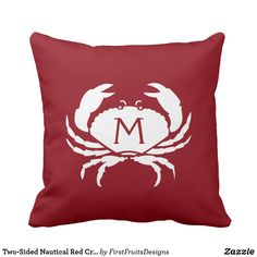Two-Sided Nautical Red Crab Monogram Throw Pillow A sweet nautical crab. Cute, yet simple, perfect for a beach house, or just to add a touch of the seaside to your everyday life. Two-sided! Check out the inverse reverse side.