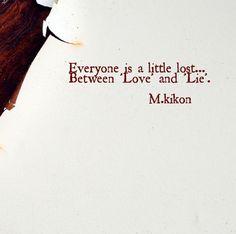Lost in between.... 'Love' & 'Lie'