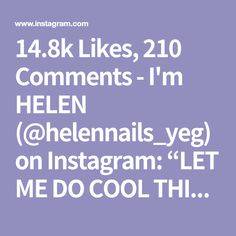 "14.8k Likes, 210 Comments - I'm HELEN (@helennails_yeg) on Instagram: ""LET ME DO COOL THINGS ON YOUR NAILS ❤️WORK WITH LOVE…"""