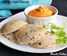 Aromatic Cooking: Oats Idlis, Instant Oats Idli Recipe