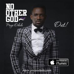 """After the release of his lovely songs """"Ebezina, Bulie, Hosanna and Nanaowei which went viral and has blessed lots of lives, Nigerian gospel music minister Preye Odede as part of the preparation of his new album has just released a powerful worship song titled """"No Other God.   #Preye #Preye Odede"""