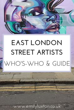 East London Street Art - Who's Who