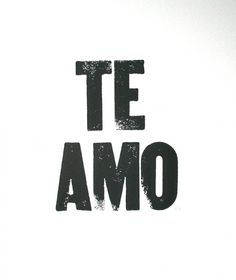 In te amo - Kassii Kandolo Love Is In The Air, All You Need Is Love, My Love, Word Up, Lovey Dovey, Spanish Quotes, Humor, Letterpress, Inspire Me