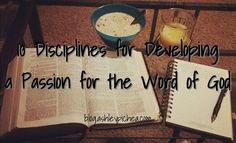10 disciplines for developing a passion for the Word of God. I just read this and got so much out of it. It's a MUST read. Bible Study Tips, Spiritual Disciplines, Bible Teachings, Bible Truth, Love The Lord, Spiritual Life, Christian Inspiration, Faith In God, Way Of Life