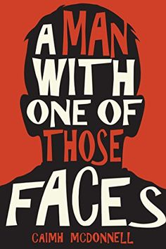A Man With One of Those Faces (The Dublin Trilogy Book 1) by [McDonnell, Caimh]