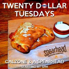 Twenty Dollar Tuesdays - Calzone and a Spearhead