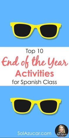 10 End of the Year Activities for Spanish Class