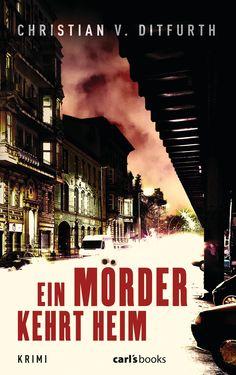 Und nochmal.... Neu im Oktober: Ein Mörder kehrt heim von Christian von Ditfurth