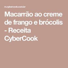Macarrão ao creme de frango e brócolis - Receita CyberCook