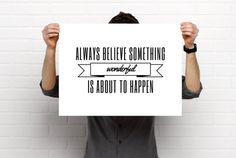 Sizeable/Printable Art, Always Believe Something Wonderful Is About To Happen, Quote, Banner, Minimalist, PDF & PNG, Digital Download by BrightAndBonny on Etsy